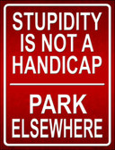 Stupidity Not A Handicap