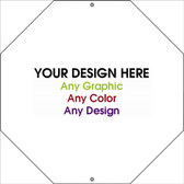 "Personalized Design Your Own Custom 12"" x 12"" Novelty Octagon Stop Sign"