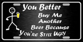 Buy Me Another Beer Novelty Metal License Plate