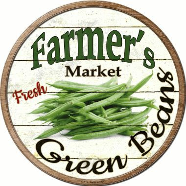 Farmers Market Green Beans Novelty Metal Circular Sign