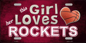 This Girl Loves Her Rockets Novelty Metal License Plate