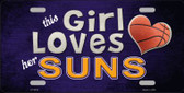 This Girl Loves Her Suns Novelty Metal License Plate