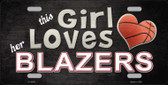 This Girl Loves Her Blazers Novelty Metal License Plate