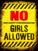 No Girls Allowed Metal Novelty Parking Sign
