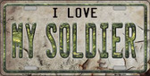 I Love My Soldier Novelty Metal License Plate