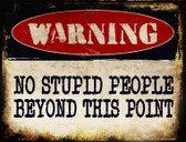 No Stupid People Metal Novelty Parking Sign
