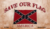 Save Our Flag Confederate Novelty Metal Magnet