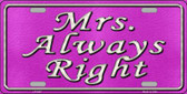 Mrs Always Right Novelty Metal License Plate