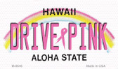 Drive Pink Hawaii Novelty Metal Magnet