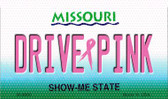 Drive Pink Missouri Novelty Metal Magnet