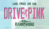 Drive Pink New Hampshire Novelty Metal Magnet