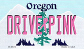 Drive Pink Oregon Novelty Metal Magnet