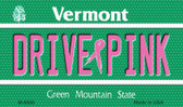 Drive Pink Vermont Novelty Metal Magnet