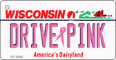 Drive Pink Wisconsin Novelty Key Chain