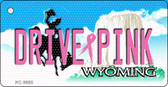 Drive Pink Wyoming Novelty Key Chain