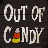 Out Of Candy Novelty Metal Square Sign