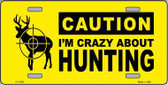 Crazy About Hunting Metal Novelty License Plate