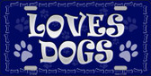 Loves Dogs Novelty Metal License Plate