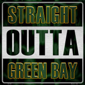Straight Outta Green Bay Novelty Metal Square Sign