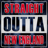 Straight Outta New England Novelty Metal Square Sign