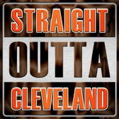 Straight Outta Cleveland Novelty Metal Square Sign