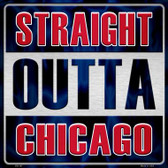 Straight Outta Chicago Novelty Metal Square Sign