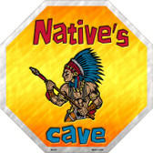Natives Cave Metal Novelty Stop Sign
