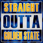 Straight Outta Golden State Novelty Metal Square Sign