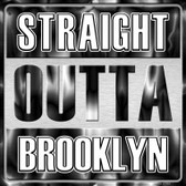 Straight Outta Brooklyn Novelty Metal Square Sign