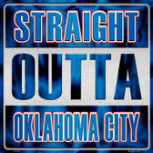 Straight Outta Oklahoma City Novelty Metal Square Sign