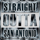 Straight Outta San Antonio Novelty Metal Square Sign