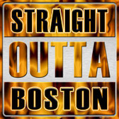 Straight Outta Boston Novelty Metal Square Sign