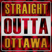 Straight Outta Ottawa Novelty Metal Square Sign