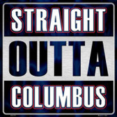 Straight Outta Columbus Novelty Metal Square Sign