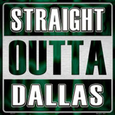 Straight Outta Dallas Novelty Metal Square Sign