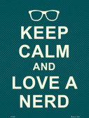 Keep Calm And Love Nerd Metal Novelty Parking Sign