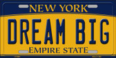 Dream Big New York Background Novelty Metal License Plate