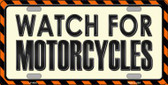 Watch For Motorcycle Novelty Metal License Plate