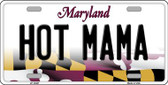 Hot Mama Maryland Background Metal Novelty License Plate