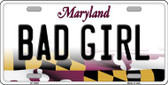 Bad Girl Maryland Background Metal Novelty License Plate