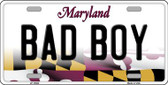 Bad Boy Maryland Background Metal Novelty License Plate