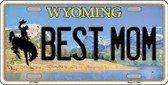Best Mom Wyoming Background Metal Novelty License Plate