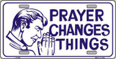 Prayer Changes Things Metal Novelty License Plate LP-259