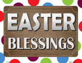 Easter Blessings Metal Novelty Parking Sign