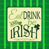 Be Irish Novelty Metal Square Sign
