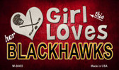 This Girl Loves Her Blackhawks Novelty Metal Magnet