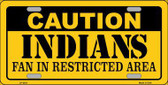 Caution Indians Fan Metal Novelty License Plate LP-2631