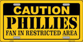 Caution Phillies Fan Metal Novelty License Plate LP-2643