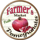 Farmers Market Pomegranates Novelty Metal Circular Sign C-770