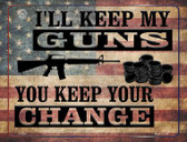 I'll Keep My Guns You Keep Your Change Metal Novelty Parking Sign